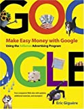 img - for Make Easy Money with Google: Using the AdSense Advertising Program by Eric Giguere (2005-06-23) book / textbook / text book
