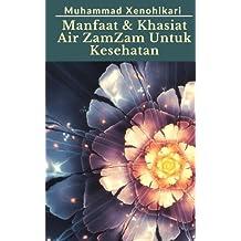 Manfaat & Khasiat Air ZamZam Untuk Kesehatan (Indonesian Edition)