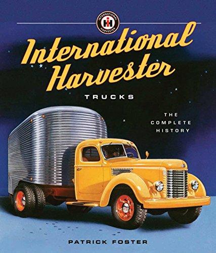 International Harvester Trucks: The Complete History