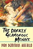 img - for The Darkly Glamorous Menace (Bondage Bought & Sold) (Volume 2) book / textbook / text book