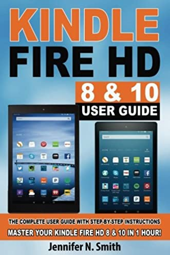 amazon com kindle fire hd 8 10 user guide the complete user rh amazon com amazon kindle fire hd 8 user manual amazon kindle fire hd 10 instruction manual