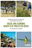 Social and Economic Benefits of Protected Areas: An Assessment Guide, Patrick Ten Brink, Marianne Kettunen, 0415632846