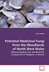 Potential Medicinal Fungi from the Woodlands of North West Wales