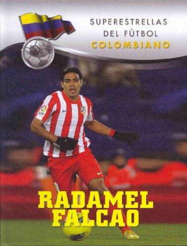 Radamel Falcao: A La Cumbre! (Superestrellas del futbol) (Spanish Edition)