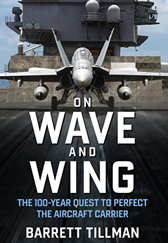 Hornet Carrier (On Wave and Wing: The 100 Year Quest to Perfect the Aircraft Carrier)