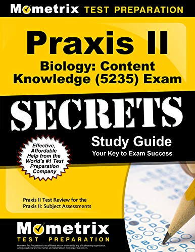 Praxis II Biology: Content Knowledge (5235) Exam Secrets Study Guide: Praxis II Test Review for the Praxis II: Subject Assessments (Praxis 2 Biology Content Knowledge Study Guide)
