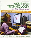 Assistive Technology in the Classroom: Enhancing the School Experiences of Students with Disabilities (2nd Edition)