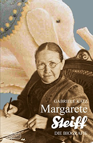 Margarete Steiff: Die Biografie (German Edition)