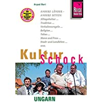 Reise Know-How KulturSchock Ungarn: Alltagskultur, Traditionen, Verhaltensregeln, ...