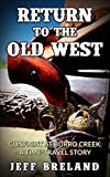 Gunfight at Burro Creek (A Time-Travel Western) Watch your step in the desert. You might walk through a time-portal.: Return to the Old West # 1