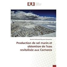 Production de sel marin et obtention de l'eau revitalisée aux Comores