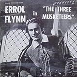 ERROL FLYNN - THE THREE MUSKETEERS RADIO BROADCAST LP [Vinyl]