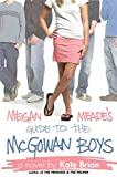 Megan Meade's Guide to the McGowan Boys by Kate Brian front cover