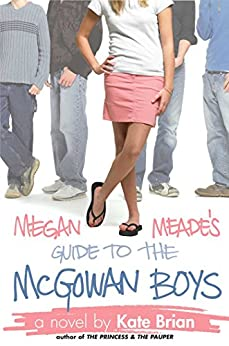Megan Meade's Guide to the McGowan Boys by [Brian, Kate]