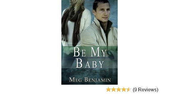 Be My Baby Konigsburg Book 3 Kindle Edition By Meg Benjamin