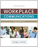 Workplace Communications : The Basics, Searles, George J., 0321851056