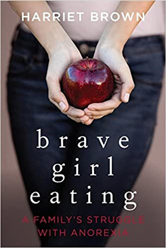 Brave Girl Eating A Familys Struggle with Anorexia