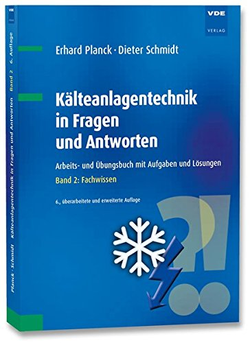 klteanlagentechnik-in-fragen-und-antworten-arbeits-und-bungsbuch-mit-aufgaben-und-lsungen-band-2-fachwissen