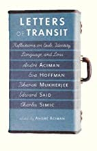 Letters of Transit: Reflections on Exile, Identity, Language and Loss
