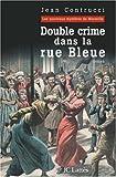Double crime dans la rue Bleue : Les nouveaux mystères de Marseille, Tome 4