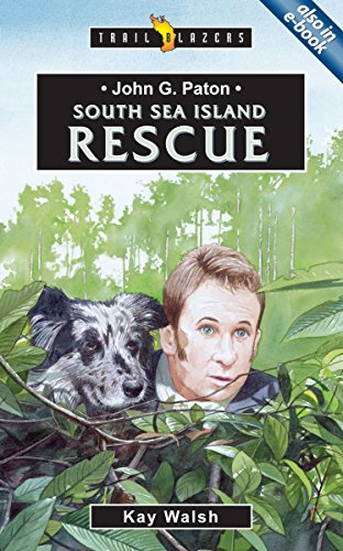 John G. Paton: South Sea Island Rescue (Trailblazers)
