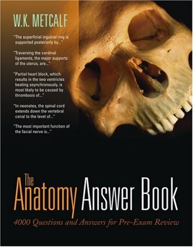 the-anatomy-answer-book-4000-questions-answers-for-pre-exam-review