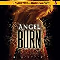 Angel Burn Audiobook by L. A. Weatherly Narrated by Cassandra Campbell