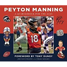 Peyton Manning: A Quarterback for the Ages