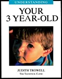 Understanding Your 3 Year Old, Judith Trowell, 1894020030