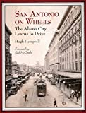 San Antonio on Wheels, Hugh Hemphill, 1893271498