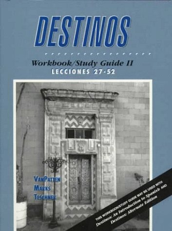 Destinos: Workbook/Study Guide II : Lecciones 27-52