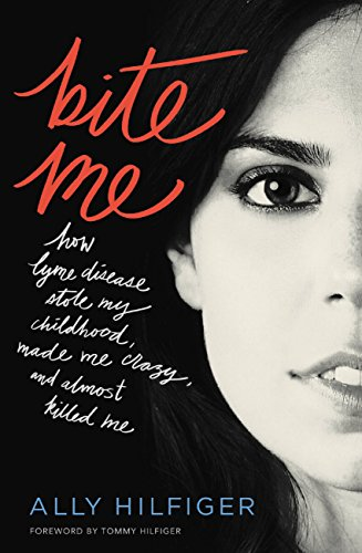 Amazon bite me how lyme disease stole my childhood made me bite me how lyme disease stole my childhood made me crazy and almost fandeluxe PDF