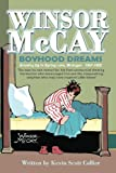 Winsor McCay: Boyhood Dreams: Growing Up In Spring Lake, Michigan 1867-1885