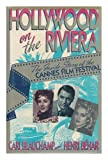 Front cover for the book Hollywood on the Riviera: The Inside Story of the Cannes Film Festival by Cari Beauchamp