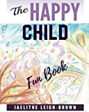 The Happy Child: Fun Book