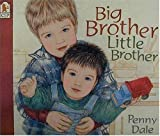 Big Brother, Little Brother, Penny Dale, 0763612499