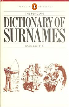By Basil Cottle - The Penguin Dictionary of Surnames (Penguin Reference Books) (2nd Edition) (1984-08-22)