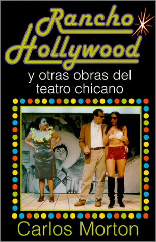 Rancho Hollywood Y Otras Obras Del Teatro Chicano