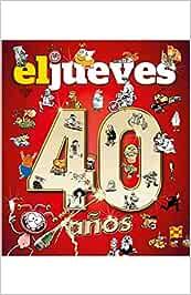El Jueves. 40 años (OTROS NO FICCIÓN): Amazon.es: Vv.Aa, Vv.Aa: Libros