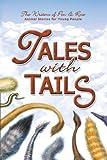 Tales with Tails, Mary Wolos-Fonteno; Debbie Dieneman; Nancy Rakoczy; Lindamichellebaron; Chey Backuswalcott; M. Kaskel; Myra Ndanu Consuela; Victoria Johnson; Cheryl Hanna, 094093843X