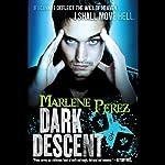 Dark Descent   Marlene Perez
