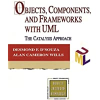Objects, Components, and Frameworks with UML: The Catalysis(SM) Approach (Addison-Wesley Object Technology Series)