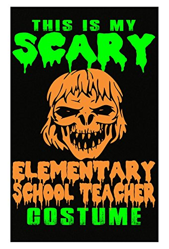 AttireOutfit My Scary Elementary School Teacher Costume Halloween - Poster for $<!--$14.99-->