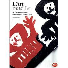 Art outsider (L'): Art brut et création hors normes au XX s