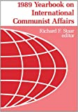Yearbook on International Communist Affairs : Parties and Revolutionary Movements, 1989, , 0817988513