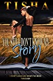 You Still Don't Know....My Story: I Don't Look Like What I've Been Thru (You Don't Know...My Story Book 2)