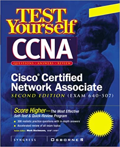 Test Yourself CCNA CISCO Certified Network Associate (Exam 640-507) Subsequent Edition