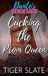 Cucking the Prom Queen: Dante's Vengeance Book 1