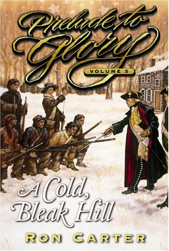 A Cold Bleak Hill (Prelude to Glory, Vol. 5)
