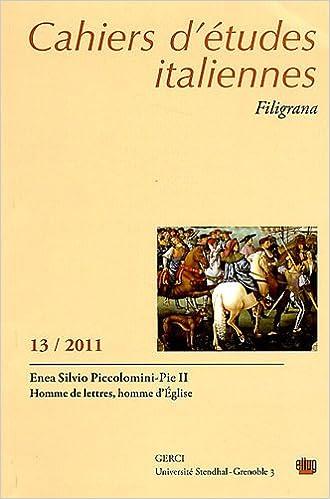 Cahiers d'études italiennes, N° 13/2011 : Enea Silvio Piccolomini - Pie II : Homme de lettres, homme d'Eglise pdf, epub ebook